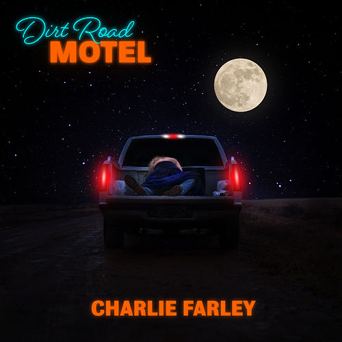 Dirt Road Motel by Charlie Farley