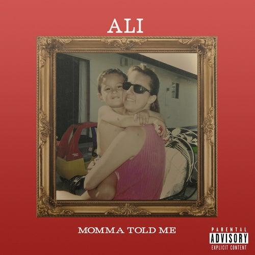 Momma Told Me von Ali