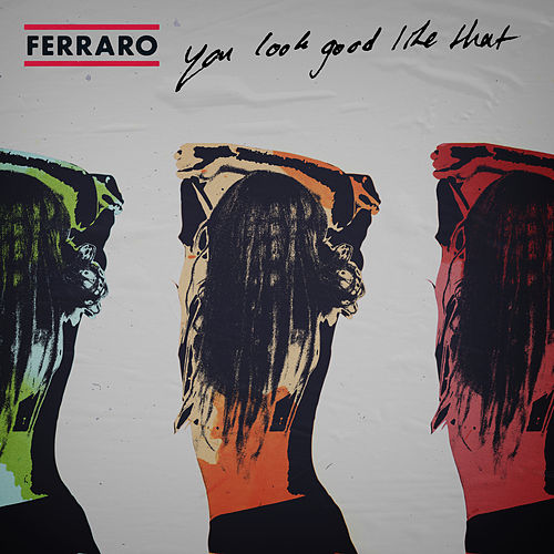 You Look Good Like That by Ferraro