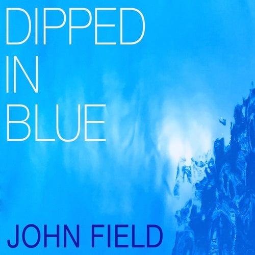 Dipped In Blue by John Field