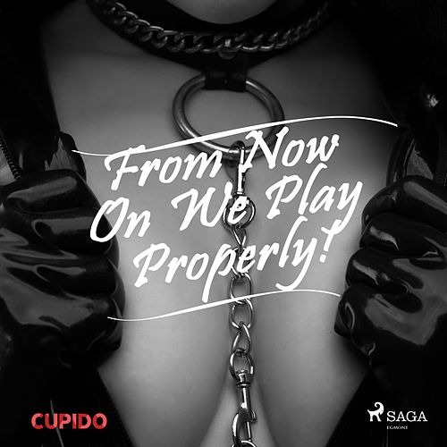 From Now on We Play Properly! de Cupido