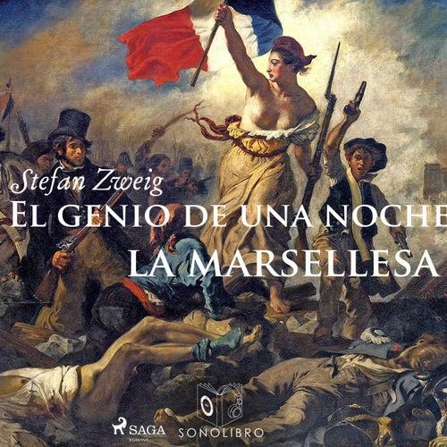 El Genio de una Noche. la Marsellesa von Stefan Zweig