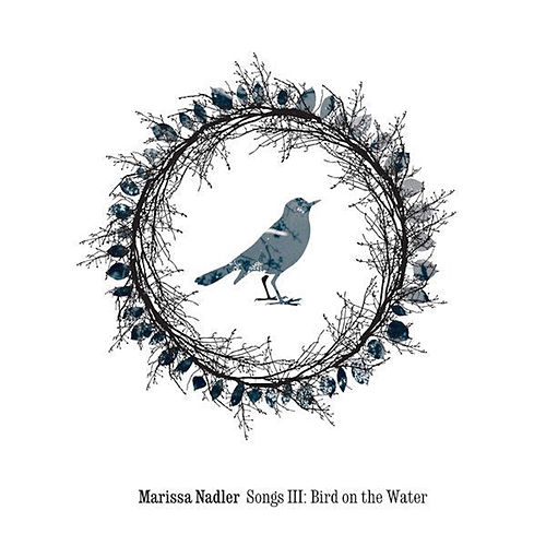 Songs III: Bird on the Water von Marissa Nadler