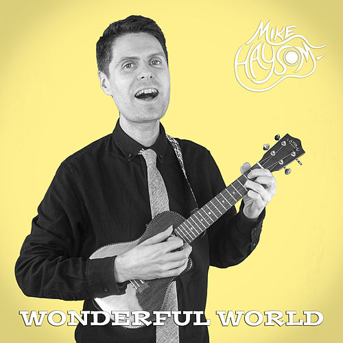 Wonderful World fra Mike Haysom