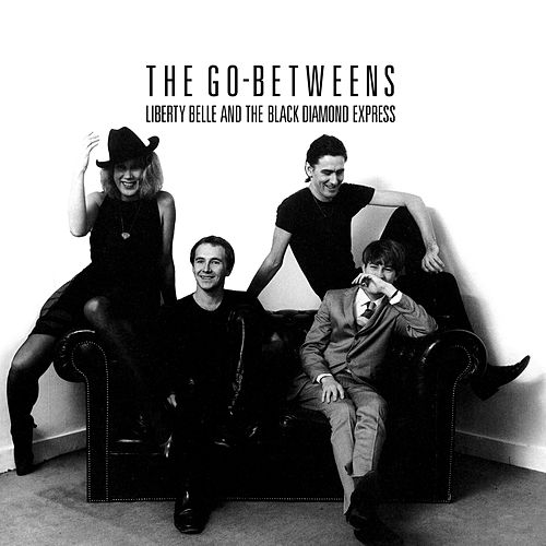 Liberty Belle and the Black Diamond Express (Remastered) von The Go-Betweens