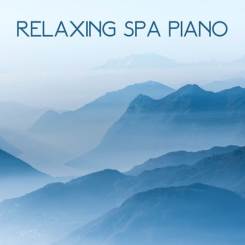 Relaxing Spa Piano by Relaxing Spa Music