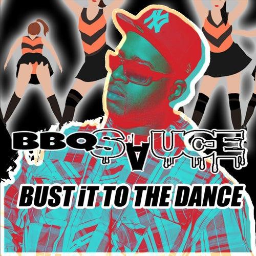 Bust It to the Dance von BBQ Sauce