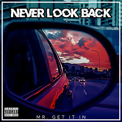 Never Look Back de Mr. Get It In