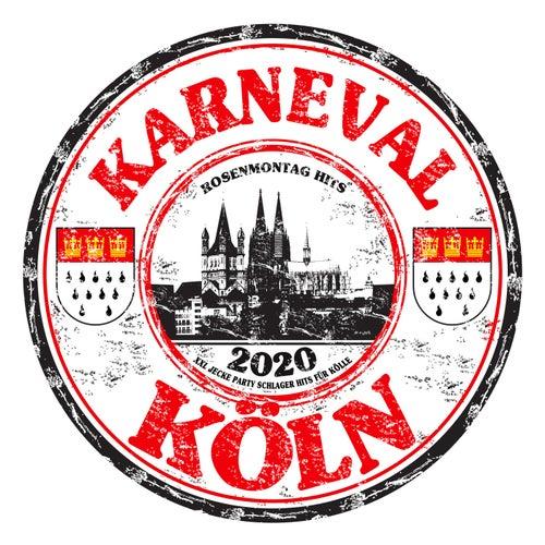Karneval Köln 2020 - Rosenmontags Hits (XXL Jecke Party Schlager Hits für Kölle) von Various Artists