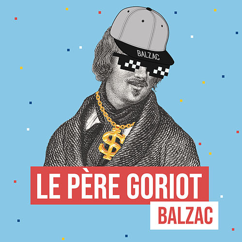 Le Père Goriot (Remixes littéraires) by Les liseuses