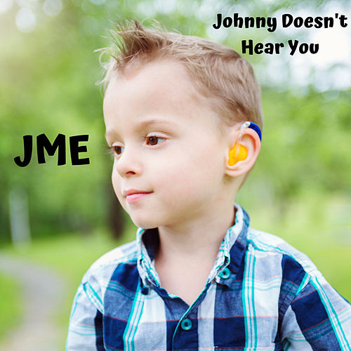 Johnny Doesn't Hear You by JME