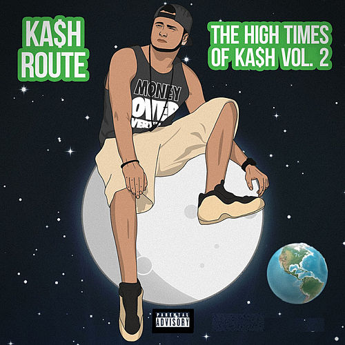 The High Times of Ka$H, Vol.2 di Ka$h Route
