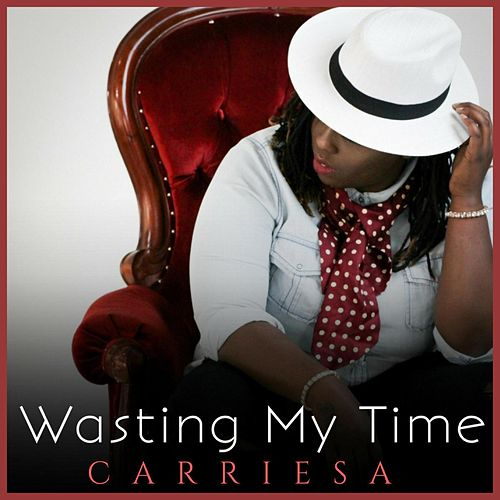Wasting My Time by Carriesa