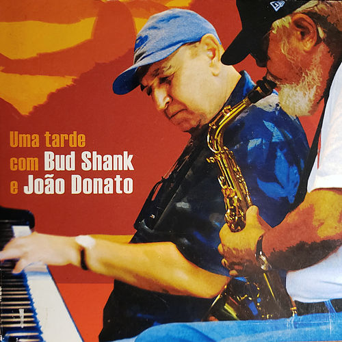 Uma Tarde com Bud Shank e João Donato de Bud Shank