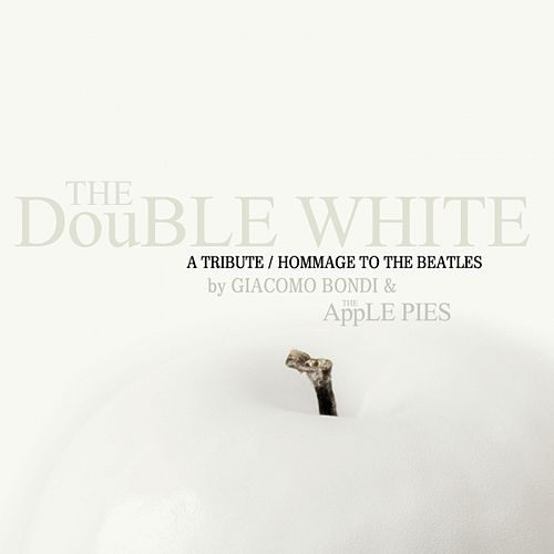 The Double White - A Tribute Hommage To The Beatles by Giacomo Bondi