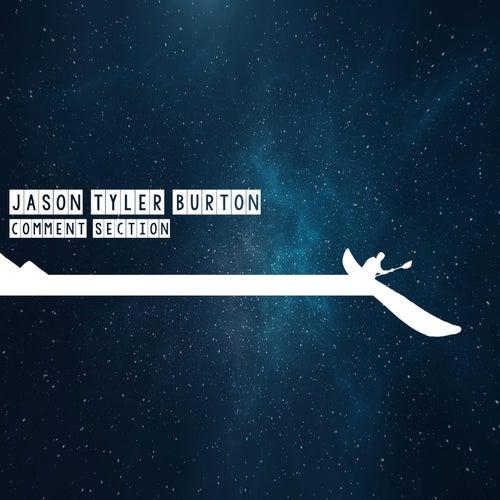 Comment Section de Jason Tyler Burton