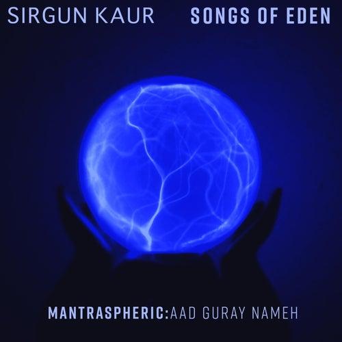 Mantraspheric: Aad Guray Nameh de Sirgun Kaur