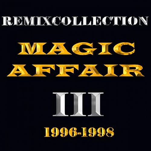 Remixcollection III 1996-1998 von Magic Affair