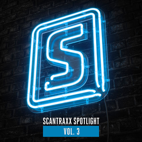 Scantraxx Spotlight Vol. 3 by Scantraxx