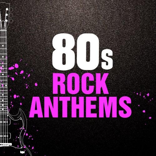 80s Rock Anthems de Various Artists