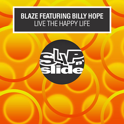 Live The Happy Life (feat. Billy Hope) by La Blaze