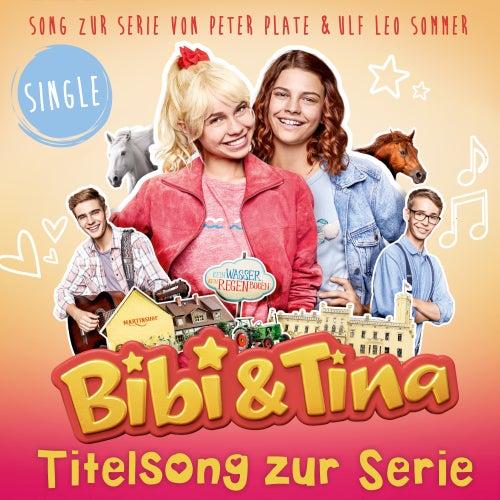 Bibi und Tina Titelsong zur Serie (feat. Peter Plate, Ulf Leo Sommer, Katharina, Harriet) von Bibi & Tina