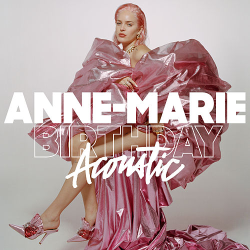 Birthday (Acoustic) von Anne-Marie