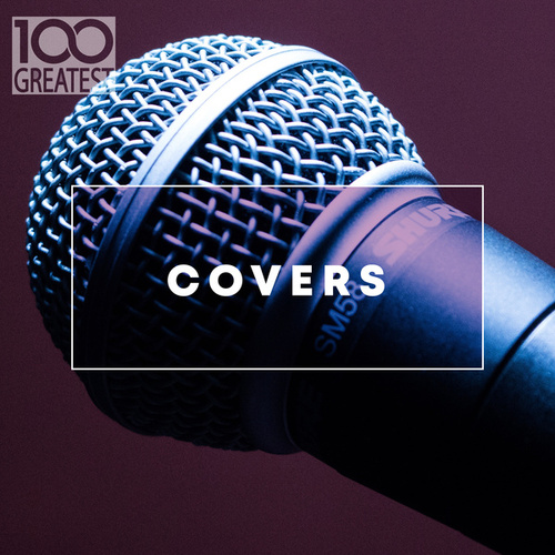 100 Greatest Covers van Various Artists
