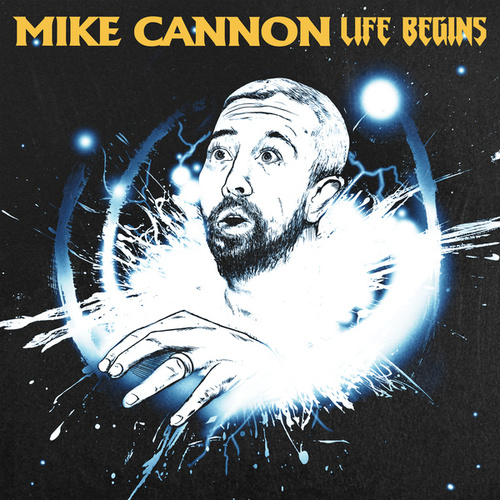 Life Begins by Mike Cannon