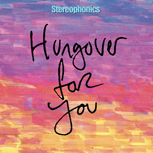 Hungover For You (2020 Alternate Mix) by Stereophonics