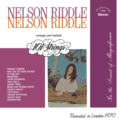 Nelson Riddle Arranges and Conducts 101 Strings (Remastered from the Original Alshire Tapes) de 101 Strings Orchestra