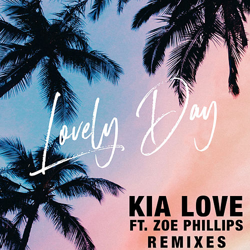Lovely Day (feat. Zoe Phillips) [Remixes] by Kia Love