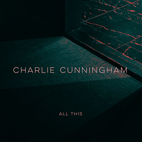 All This by Charlie Cunningham
