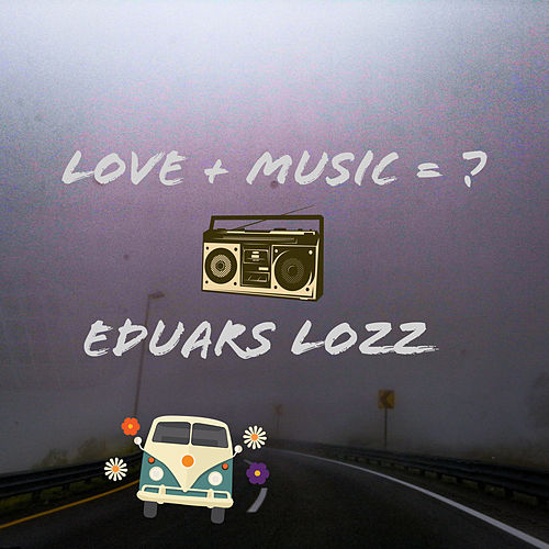 Love + Music = ? by Eduars Lozz