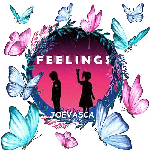 Feelings by Joevasca