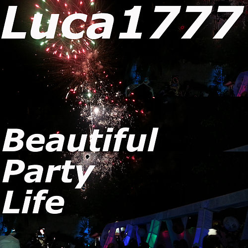 Beautiful Party Life by Luca1777