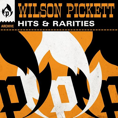 Hits & Rarities by Wilson Pickett