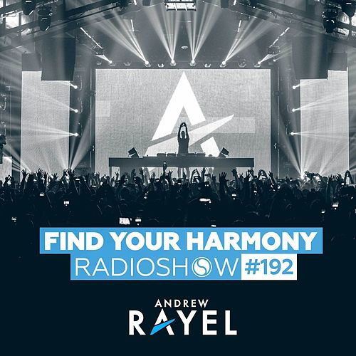 Find Your Harmony Radioshow #192 by Andrew Rayel