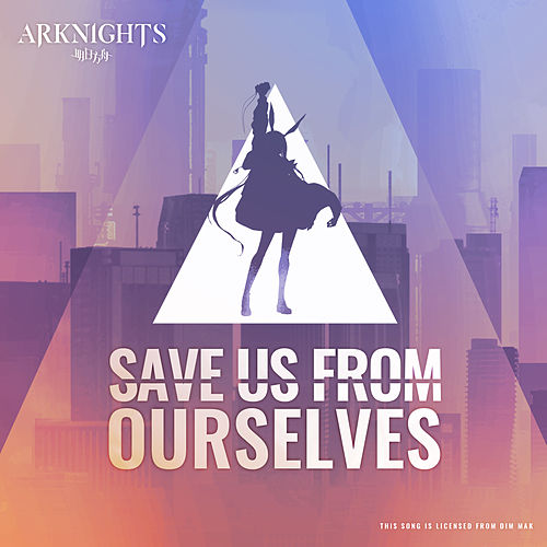 Save Us From Ourselves (feat. Micah Martin) [Arknights Soundtrack] by Bear Grillz