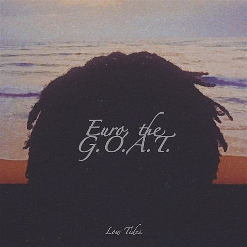 Low Tides by the G.O.A.T. Euro