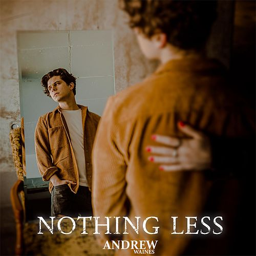Nothing Less by Andrew Waines