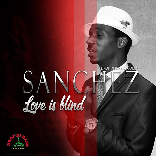 Love Is Blind by Sanchez