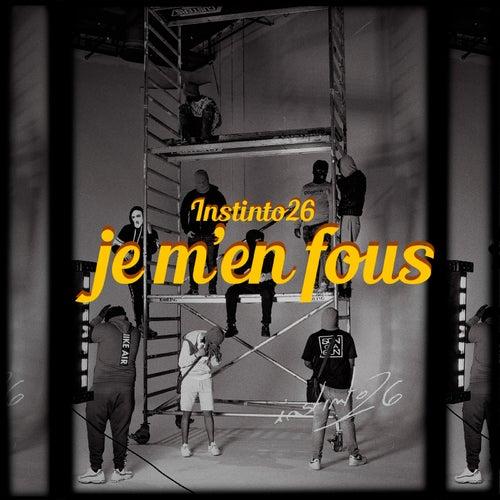 Je m'en Fous by Instinto 26