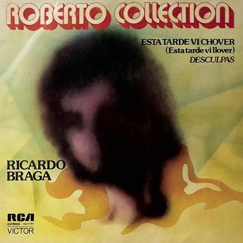 Esta Tarde Vi Chover (Esta Tarde Vi Llover) / Desculpas / Renato Collection de Ricardo Braga