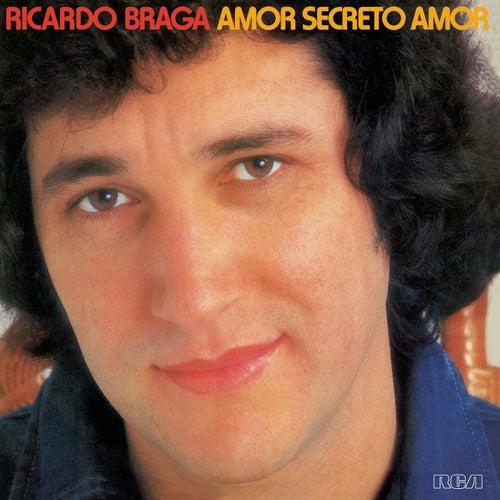 Amor Secreto Amor de Ricardo Braga