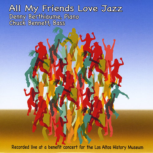 All My Friends Love Jazz (Live) de Denny Berthiaume