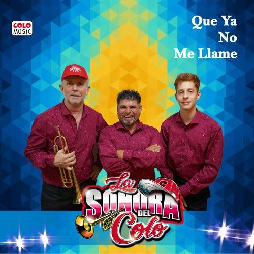 Que Yá No Me Llame by La Sonora del Colo
