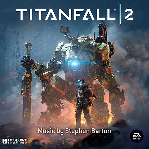 Titanfall 2 (Original Soundtrack) von Stephen Barton