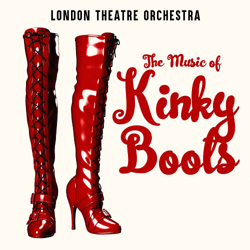 The Music of Kinky Boots de London Theatre Orchestra