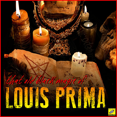 That Old Black Magic of Louis Prima von Louis Prima